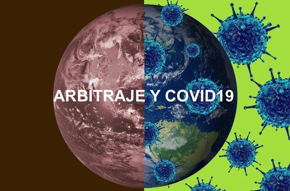 Los cambios experimentados por el arbitraje como consecuencia del Covid19